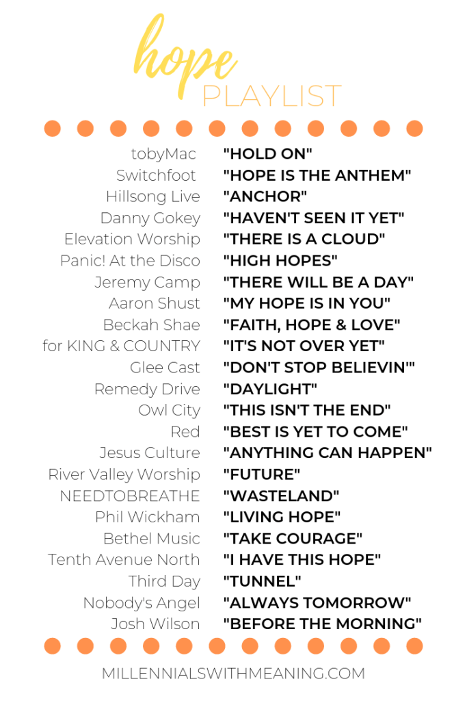 Hope Playlist: 23 Songs to Give You Hope | Millennials with Meaning