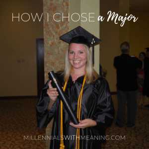How I Chose a Major | Millennials with Meaning