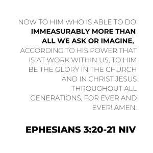 Ephesians 3:20-21 NIV