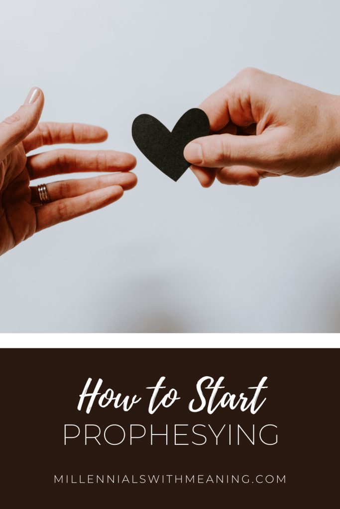 How to Start Prophesying | Millennials with Meaning