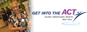 "celebrating older americans month  in May with ""Get Into the act"" theme"