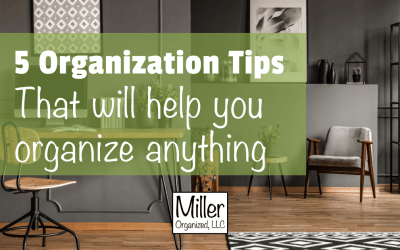 5 Organization Tips That Will Help You Organize Anything