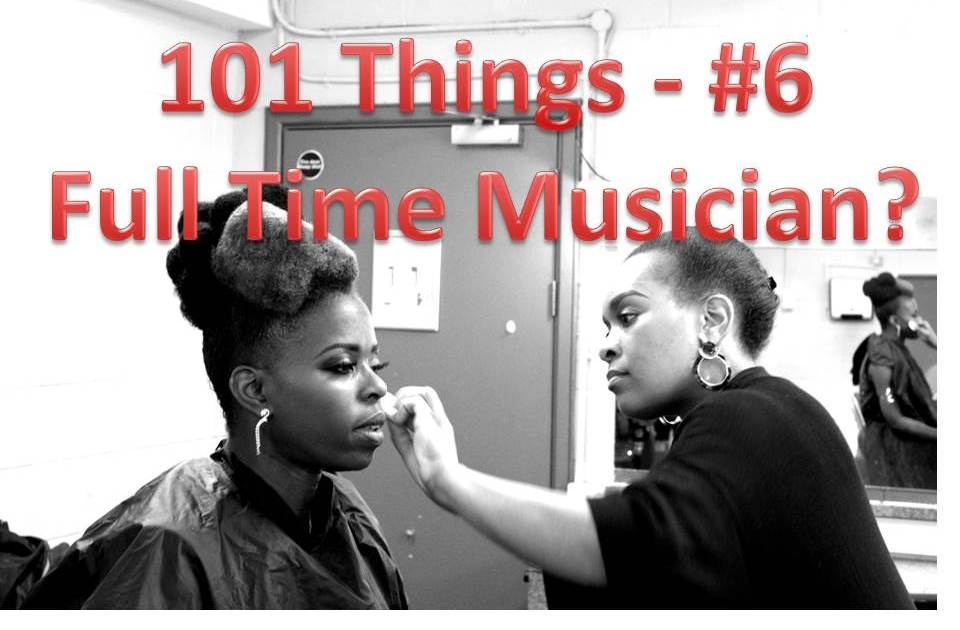 101 Things 6 How To Become A Full Time Musician Millicent Stephenson