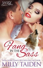 A Fang in the Sass by Milly Taiden