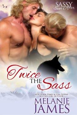 Twice the Sass by Melanie James
