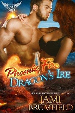 Phoenix Fire & Dragon's Ire by Jami Brumfield