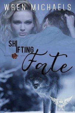 Shifting Fate by Wren Michaels