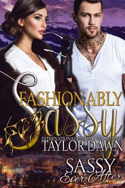 Fashionably Sassy by Taylor Dawn