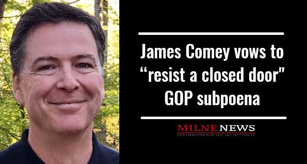 James Comey vows to resist closed door GOP subpoena