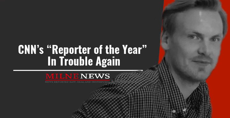 CNN's Reporter of the Year In Trouble Again