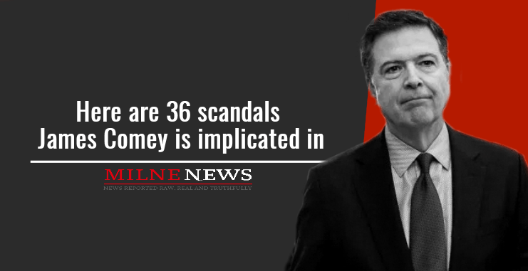 Here are 36 scandals James Comey is implicated in