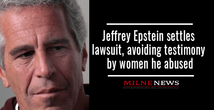 Jeffrey Epstein settles lawsuit, avoiding testimony by women he abused