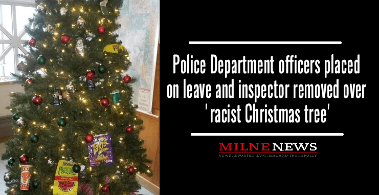 Police Department officers placed on leave and inspector removed over 'racist Christmas tree'
