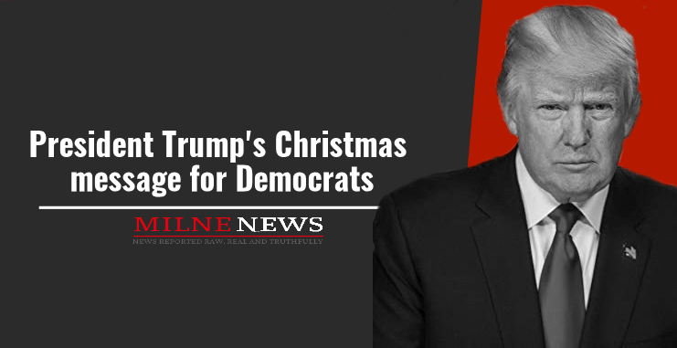 President Trump's Christmas message for Democrats