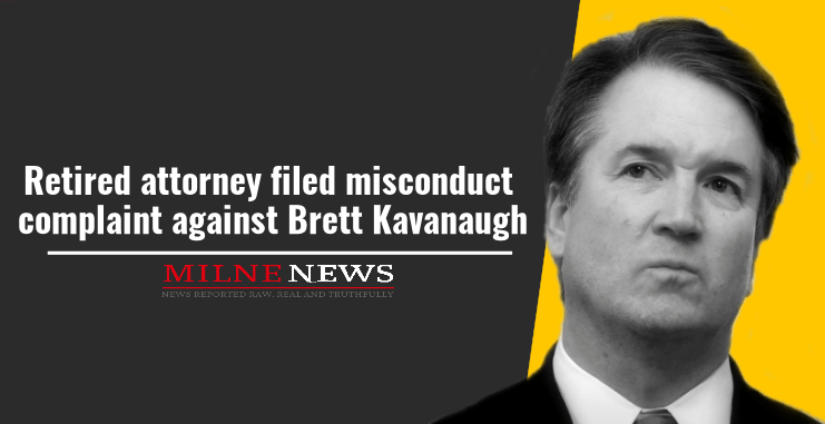 Retired attorney filed misconduct complaint against Brett Kavanaugh