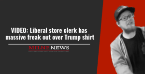 VIDEO: Liberal store clerk has massive freak out over Trump shirt