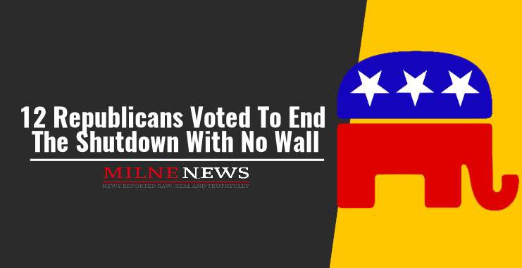 12 Republicans Voted To End The Shutdown With No Wall