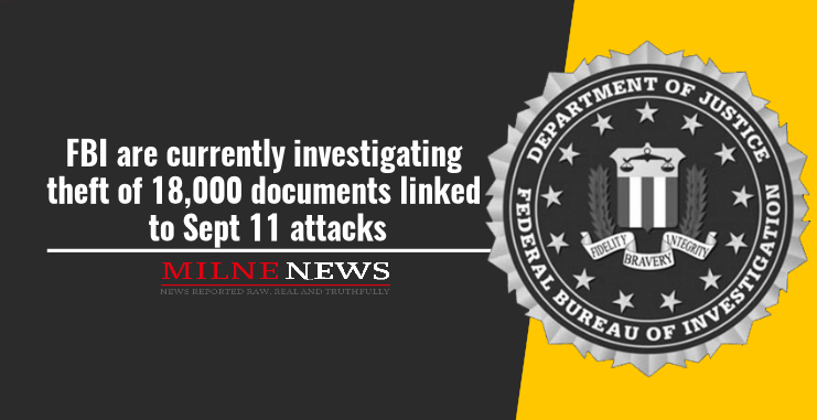 FBI are currently investigating theft of 18,000 documents linked to Sept 11 attacks