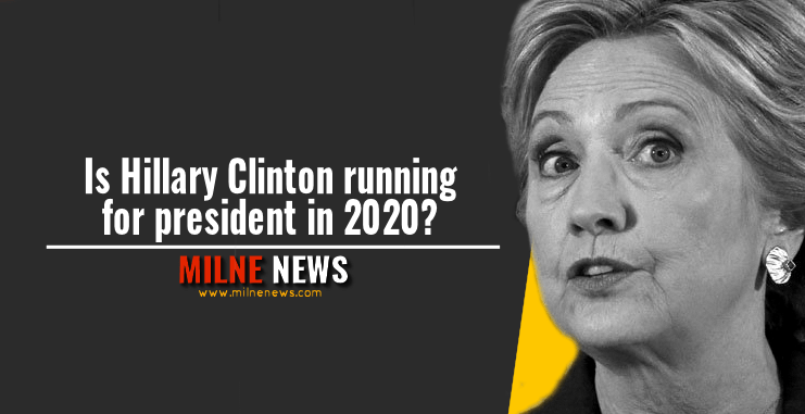 Is Hillary Clinton running for president in 2020?