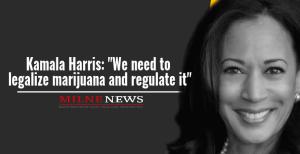 Kamala Harris We need to legalize marijuana and regulate it