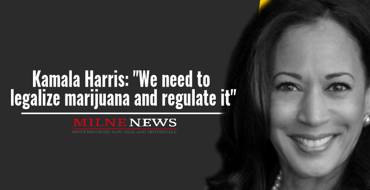 Kamala Harris We need to legalize marijuana and regulate it