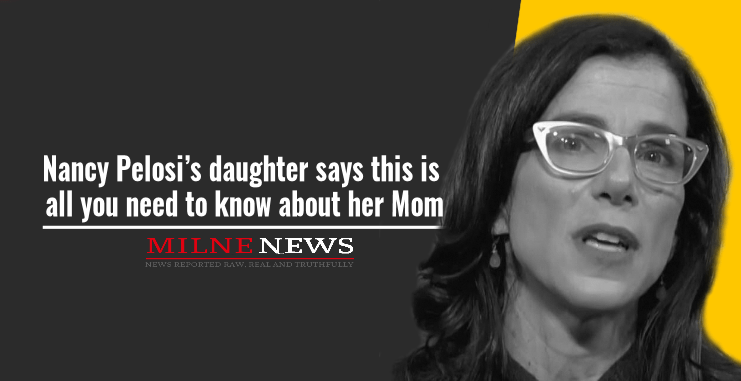 Nancy Pelosi's daughter says this is all you need to know about her mom