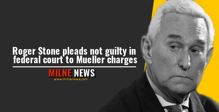 Roger Stone pleads not guilty in federal court to Mueller charges
