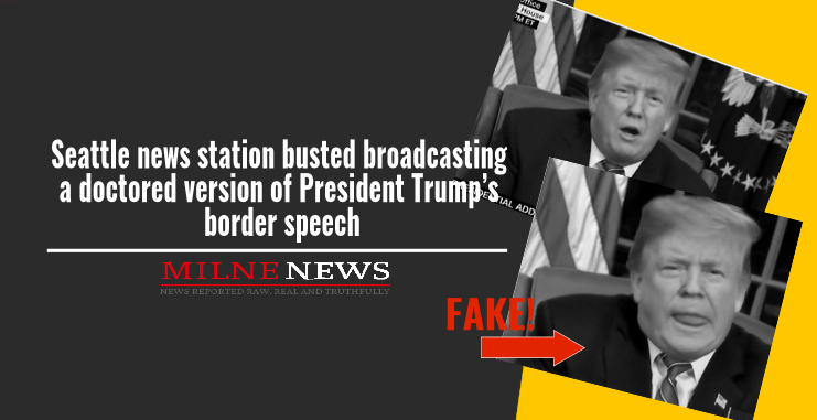 Seattle news station busted broadcasting a doctored version of President Trump's border speech