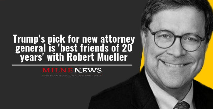 Trump's pick for new attorney general is 'best friends of 20 years' with Robert Mueller
