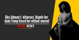 Alva Johnson's 'witnesses' dispute her claim Trump kissed her without consent