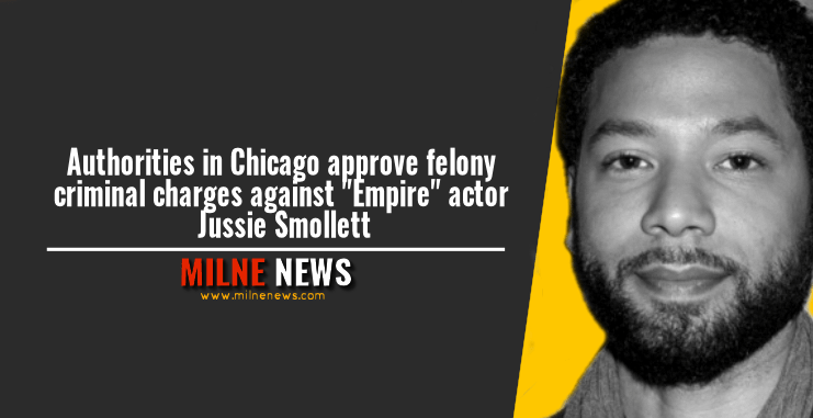 "Authorities in Chicago approve felony criminal charges against ""Empire"" actor Jussie Smollett"