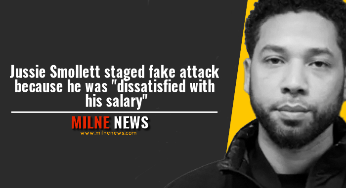 "Jussie Smollett staged fake attack because he was ""dissatisfied with his salary"""
