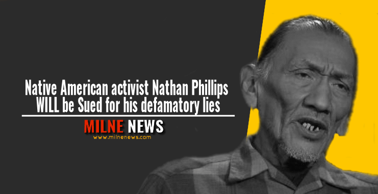 Native American activist Nathan Phillips WILL be Sued for his defamatory lies