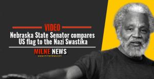 VIDEO: Nebraska State Senator compares US flag to the Nazi Swastika