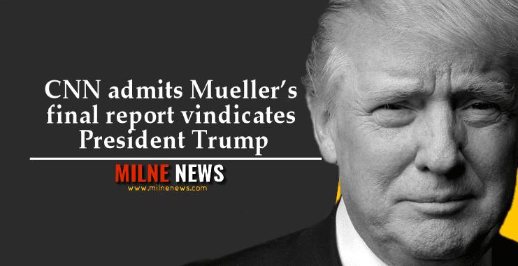 CNN admits Mueller's final report vindicates President Trump