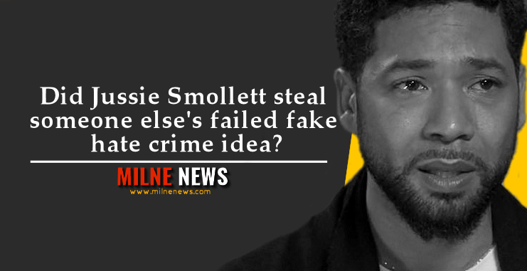 Did Jussie Smollett steal someone else's failed fake hate crime idea?