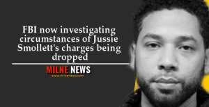 FBI now investigating circumstances of Jussie Smollett's charges being dropped