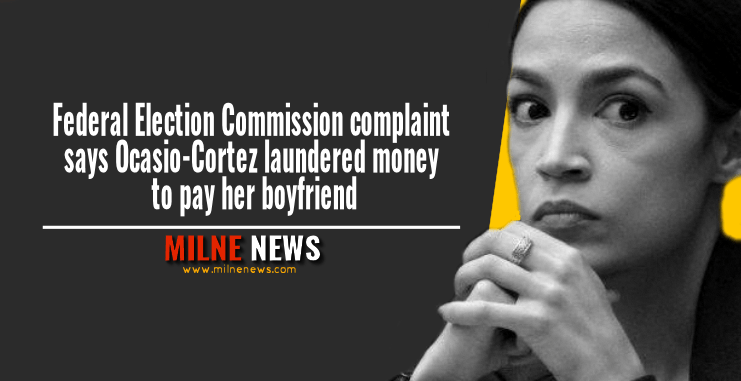 Federal Election Commission complaint says Ocasio-Cortez laundered money to pay her boyfriend