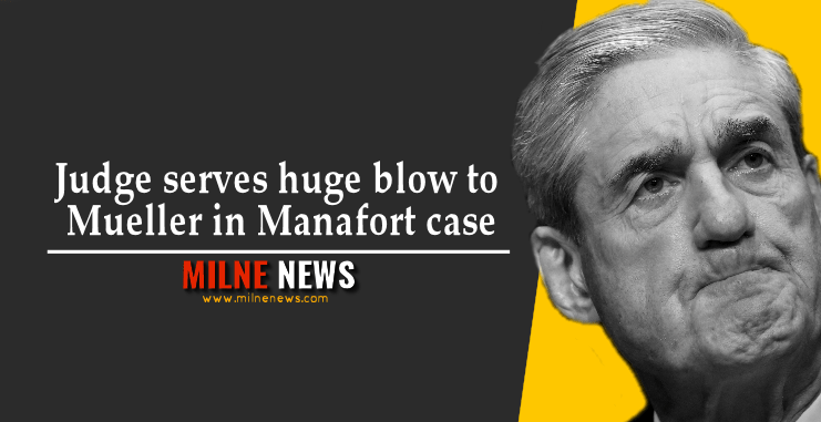 Judge serves huge blow to Mueller in Manafort case
