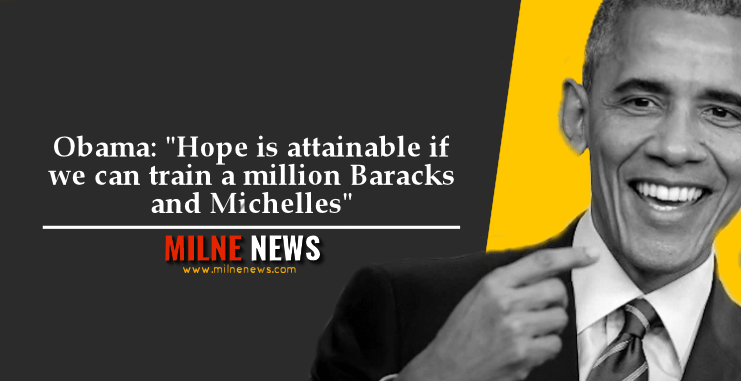 """Obama: """"Hope is attainable if we can train a million Baracks and Michelles"""""""