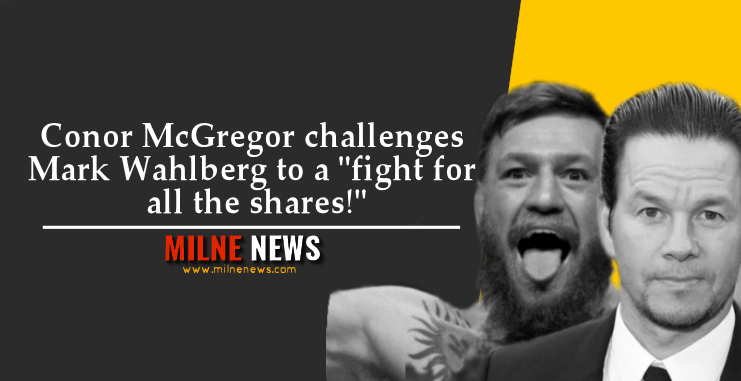 """Conor McGregor challenges Mark Wahlberg to a """"fight for all the shares!"""""""