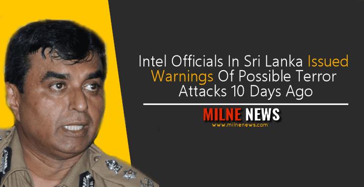 Intel Officials In Sri Lanka Issued Warnings Of Possible Terror Attacks 10 Days Ago