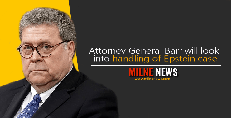 Attorney General Barr will look into handling of Epstein case