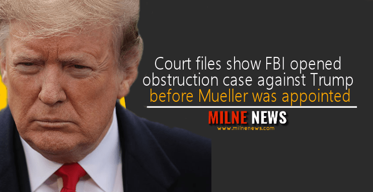 Court files show FBI opened obstruction case against Trump before Mueller was appointed