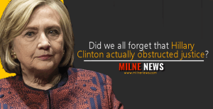 Did we all forget that Hillary Clinton actually obstructed justice?