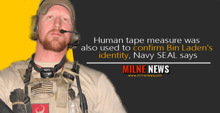 Human tape measure was also used to confirm Bin Laden's identity, Navy SEAL says