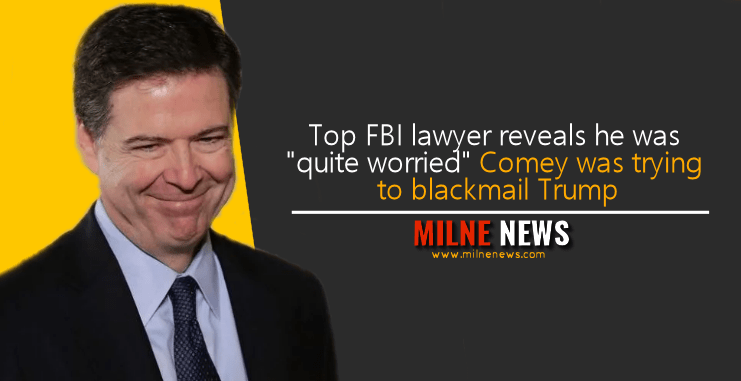 """Top FBI lawyer reveals he was """"quite worried"""" Comey was trying to blackmail Trump"""
