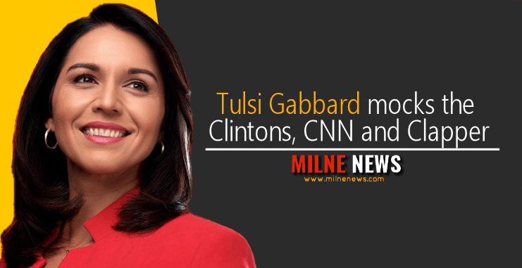 Tulsi Gabbard mocks the Clintons, CNN and Clapper