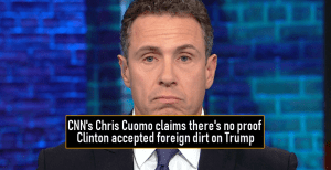 CNN's Chris Cuomo claims there's no proof Clinton accepted foreign dirt on Trump