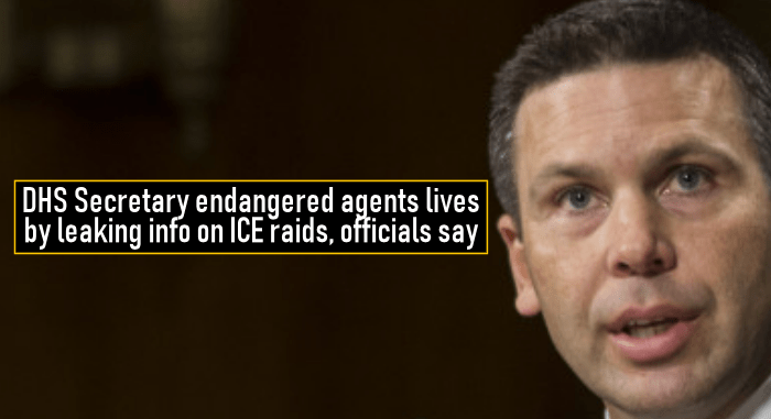DHS Secretary endangered agents lives by leaking info on ICE raids, officials say